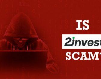 Is 2invest Scam? – Complete Broker Investigation