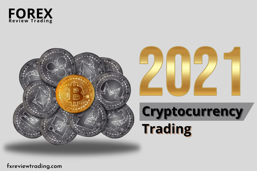 Cryptocurrency trading 2021