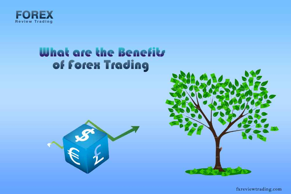 What-are-the-Benefits-of-Forex-Trading