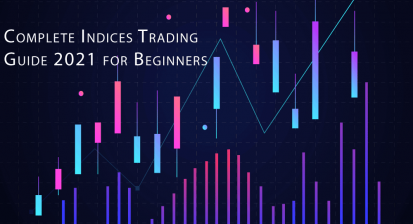 Complete Indices Trading Guide 2021 for Beginners