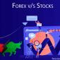 Forex v/s Stocks