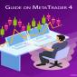 A comprehensive guide on MetaTrader 4