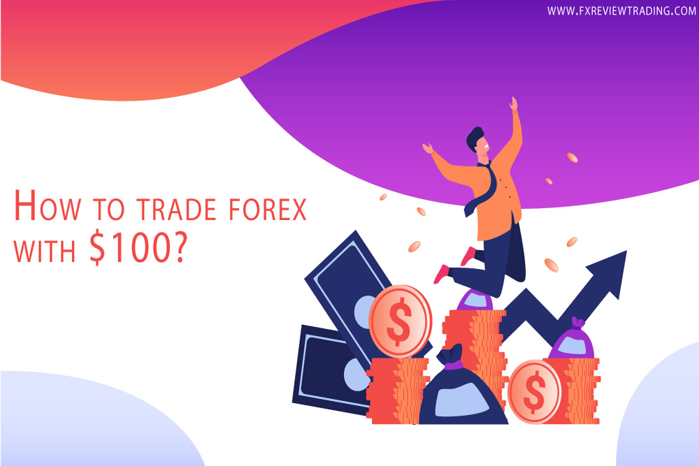 How to Start Forex Trading With 100$