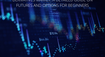 Derivatives Market: A Detailed Guide On Futures And Options For Beginners