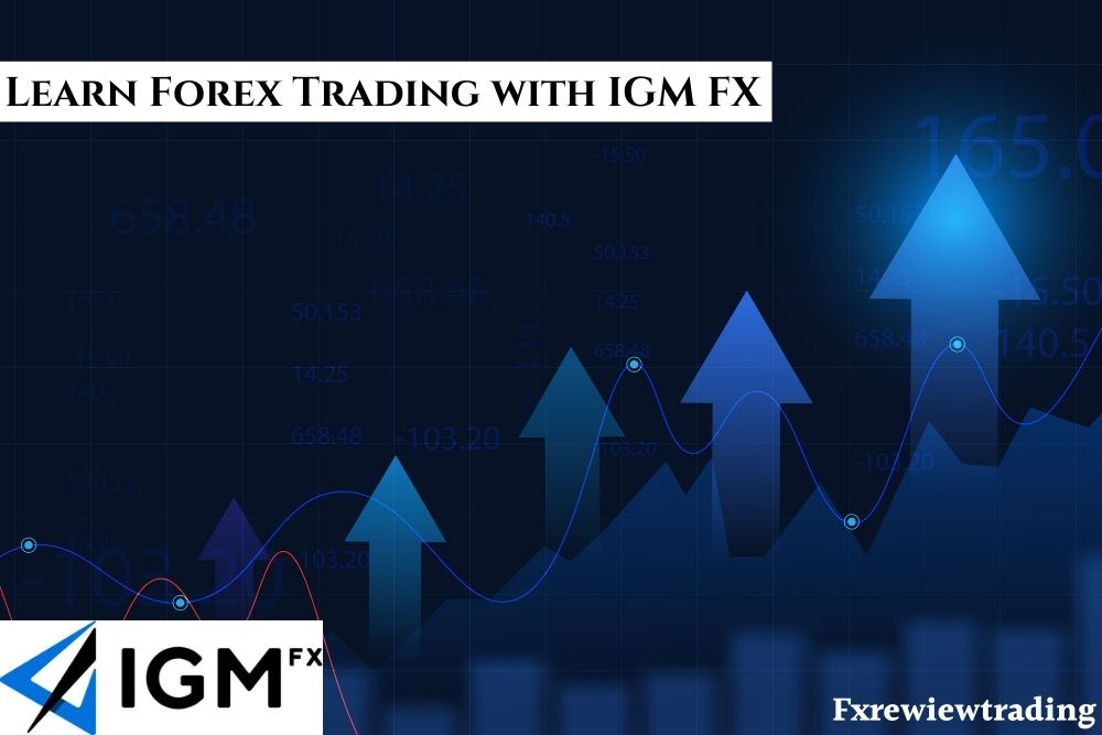 Learn Forex Trading with IGM FX