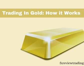Trading In Gold: How It Works