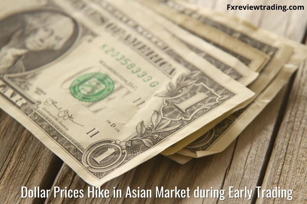 Dollar prices hike