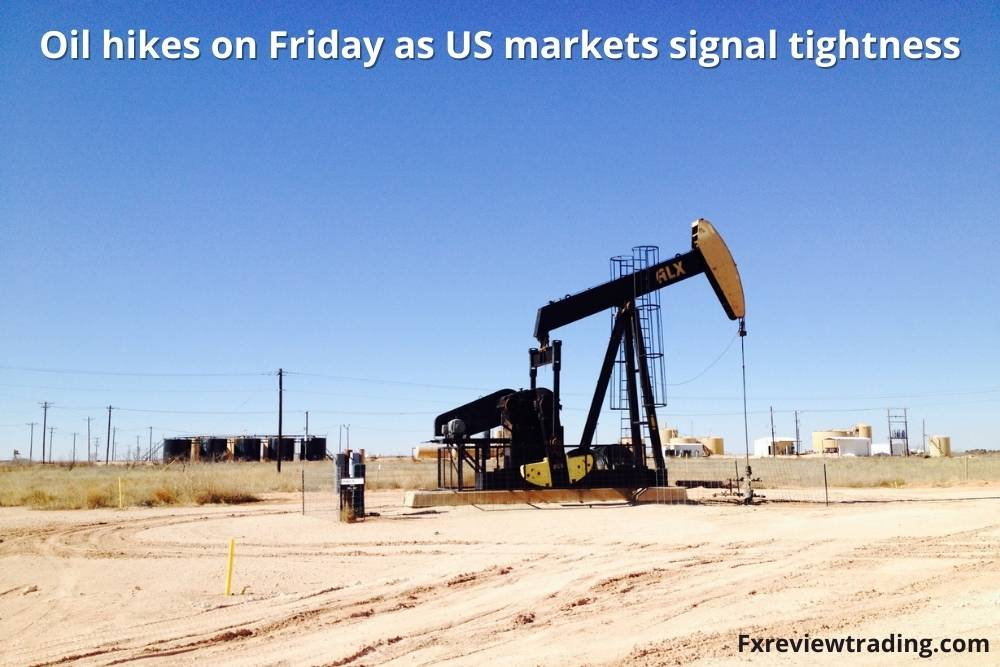 Oil hikes on Friday as US markets signal tightness