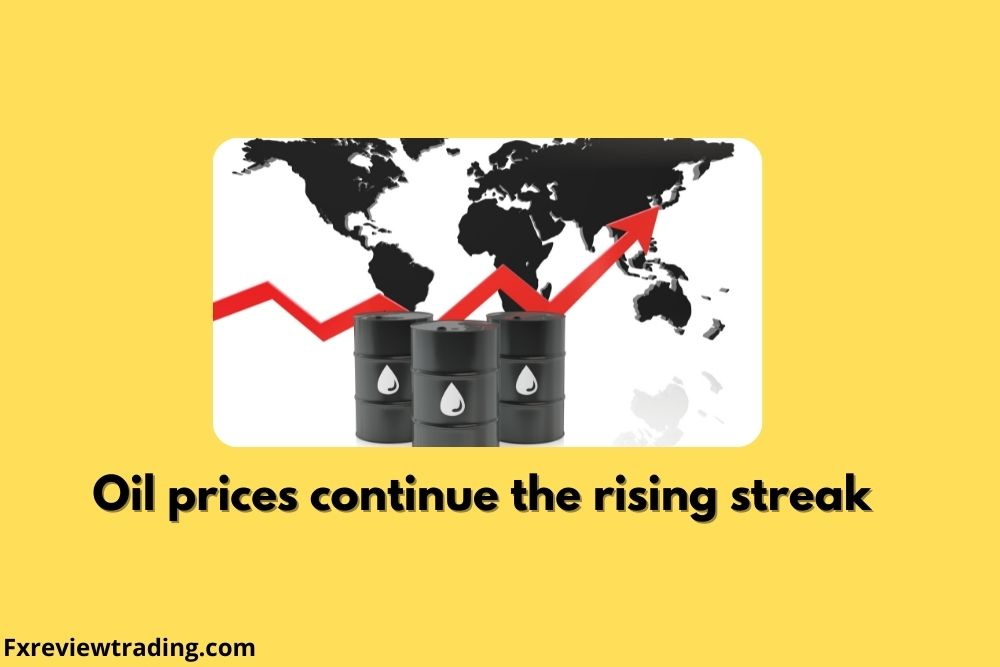 Oil prices continue the rising streak