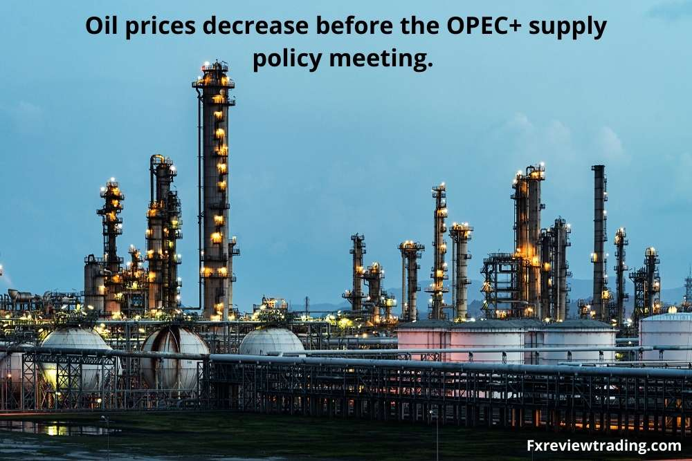 Oil prices decrease before the OPEC+ supply policy meeting.